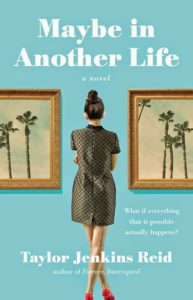 Maybe In Another Life by Taylor Jenkins Reid - Must-read Book List